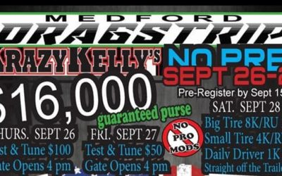 MEDFORD DRAGSTRIP PRESENTS KRAZY KELLY'S NO PREP EVENT
